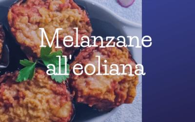 La ricetta delle melanzane ripiene all'eoliana
